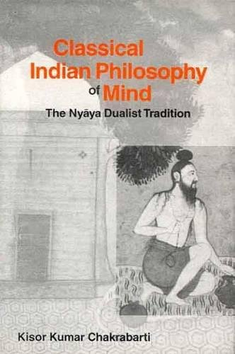 9788120817043: Classical Indian Philosophy of Mind: The Nyaya Dualist Tradition