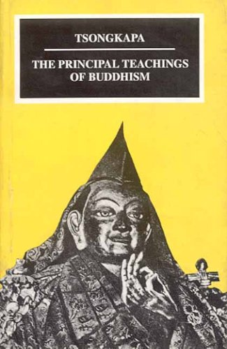 The Principal Teachings of Buddhism by Tsongkapa: Tsongkapa