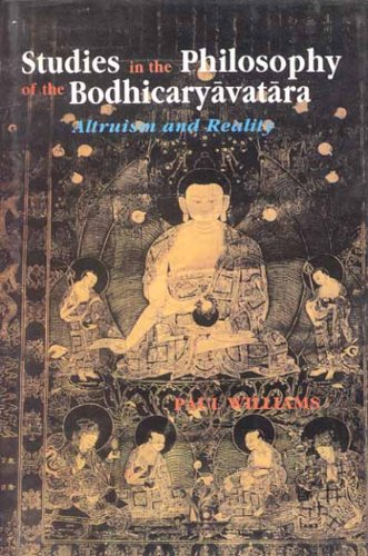 Studies in the Philosophy of the Bodhicaryavatara: Altruism and Reality: Paul Williams