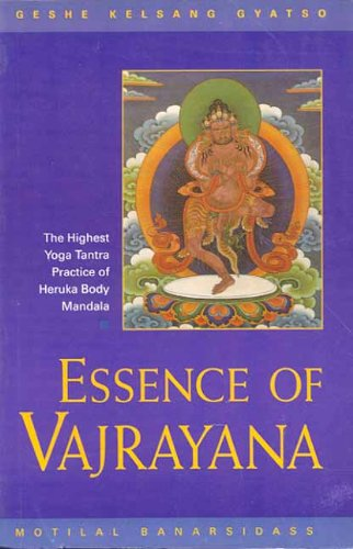 9788120817296: Essence of Vajrayana: The Highest Yoga Tantra Practice of Heruka Body Mandala