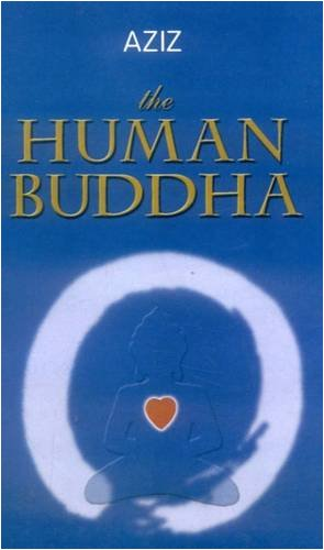 9788120817531: The Human Buddha: Enlightenment for the New Millennium