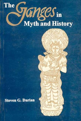 The Ganges in Myth and History: Steven G. Darian
