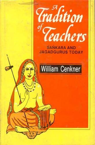 9788120817630: A Tradition of Teachers: Sankara and the Jagadurus Today