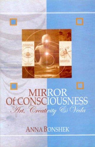 Mirror of Consciousness: Art, Creativity and Veda: Anna Bonshek
