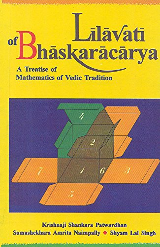 9788120817777: Lilavati of Bhaskaracarya: A Treatise of Mathematics of Vedic Tradition