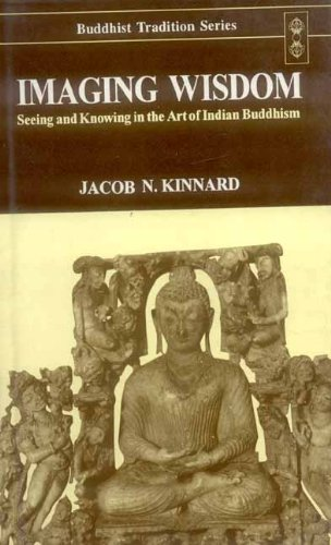 9788120817937: Imagine Wisdom: Seeing and Knowing in the Art of Indian Buddhism (Buddhist Tradition)