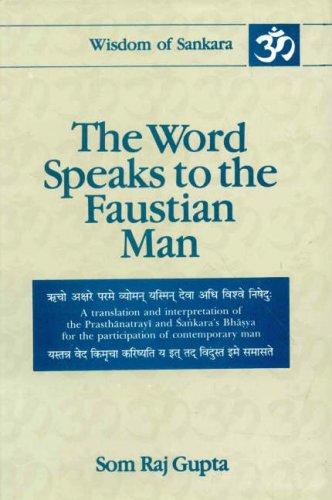 The Word Speaks to the Faustian Man Vol. 4 : Taittiriya Upanisad Aitareya Upanisad: Gupta, Somraj