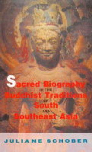 9788120818125: Sacred Biography in the Buddhist Traditions of South and South-East Asia