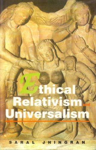 Ethical Relativism and Universalism: Saral Jhingran