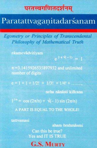 Paratattvaganitadarsanam: Egometry or Principles of Transcendental Philosophy of Mathematical Truth...