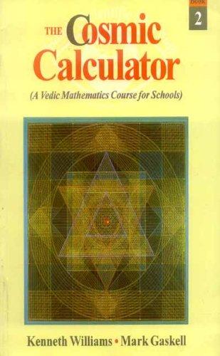 9788120818637: The Cosmic Calculator, Book-2: A Vedic Mathematics Course for Schools (Bk.2)