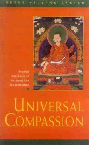 9788120818682: Universal Compassion: A Commentary to Bodhisattva Chekhawa's Training the Mind in Seven Points.