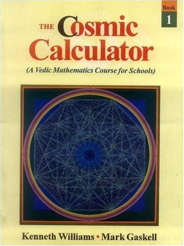 The Cosmic Calculator: A Vedic Mathematics Course: Kenneth Williams, Mark