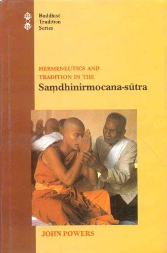 Hermeneutics and Tradition in the Samdhinirmocana-sutra: John Powers