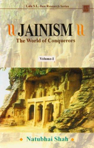 Jainism: The World of Conquerors: Shah, Natubhai