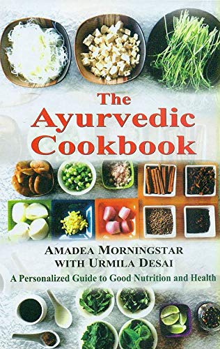 9788120819665: The Ayurvedic Cookbook: A Personalized Guide to Good Nutrition and Health