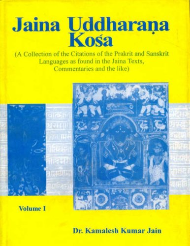 Jaina Uddharana Kosa: I (A Collection of the Citations of the Prakrit and Sanskrit Languages as F...