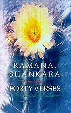 Ramana, Sankara and the Forty Verses (The Essential Teachings of Advaita)