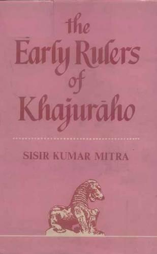 Early Rulers of Khajuraho: Sisir Kumar Mitra