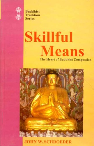 9788120819993: Skillful Means: The Heart of Buddhist Compassion (Buddhist Tradition)