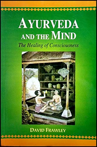 9788120820104: Ayurveda and the Mind: The Healing of Consciousness