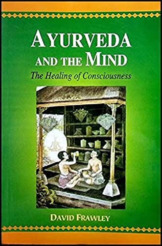 9788120820104: Ayurveda And The Mind: The Healing of Consciousness (Paperback)
