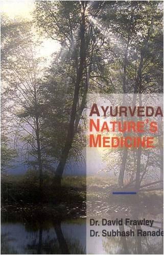 9788120820401: Ayurveda, Nature's Medicine