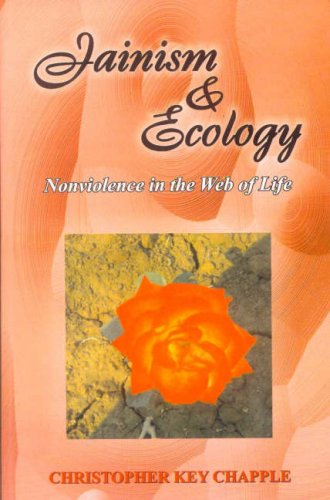 Jainism and Ecology: Non Violence in the: Christopher Key Chapple