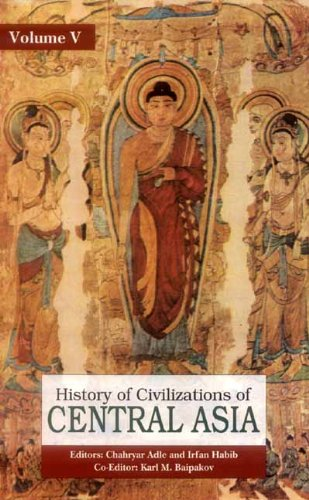 History of Civilizations of Central Asia: Vol. V: Development in Contrast: from the Sixteenth to ...