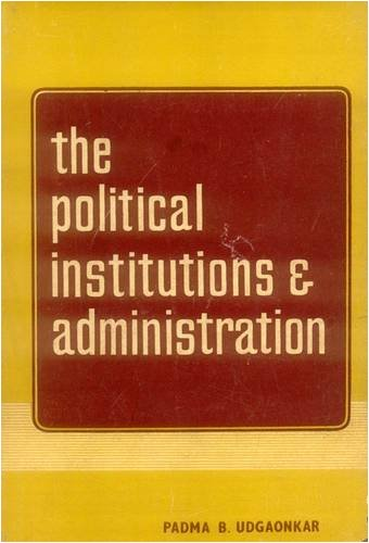 Political Institutions and Administration: Padma B. Udgaonkar
