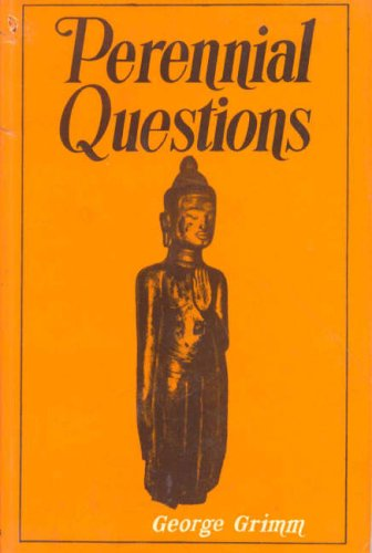Perennial Questions: The Fundamental Religious Problems and Their Solution in Indian Thought. An ...