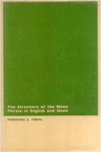 Structure of the Noun Phrase in English and Hindi: M.K. Verma