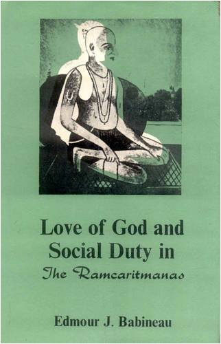 Love of God and Social Duty in Ramacaritamanasa: E.J. Babineau