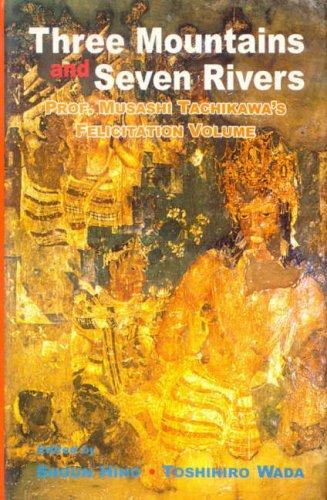 9788120824683: Three Mountains and Seven Rivers: Prof. Musashi Tachikawa's Felicitation Volume
