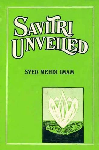 Savitri Unveiled: S.M. Imam