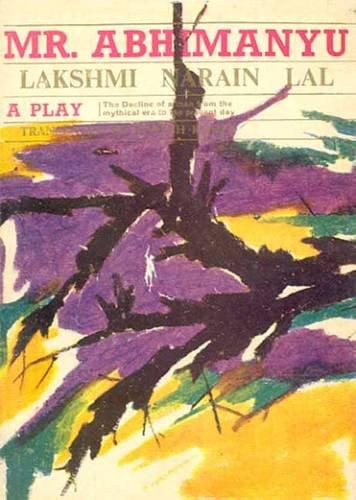 9788120825567: Mr. Abhimanyu: A Play by Lakshmi Narain Lal