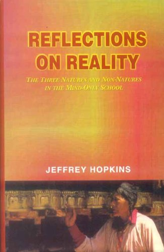 Reflections on Reality: The Three Natures and Non-Natures in the Mind-Only School: Dynamic ...