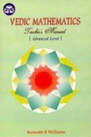 Vedic Mathematics Teacher's Manual: Advanced Level, Vol.: Kenneth R. Williams
