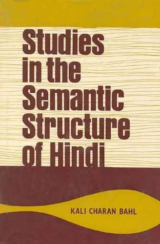 Studies in the Semantic Structure of Hindi: Kali Charan Bahl