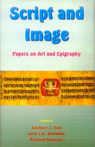 Script and Image: Papers on Art and Epigraphy (Papers of the 12th World Sanskrit Conference, Vol. ...