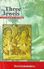 9788120829473: The Three Jewels: The Central Ideals of Buddhism