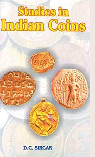 Studies in Indian Coins: D.C. Sircar