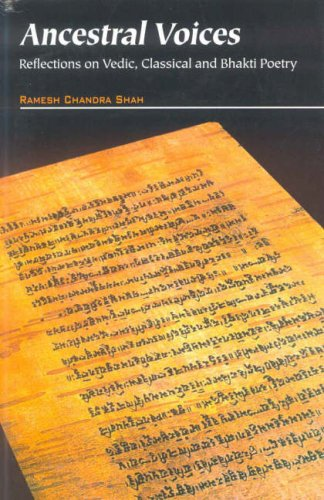 Ancestral Voices: Reflections on Vedic, Classical and Bhakti Poetry