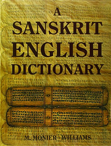 Etymologically and Philologically Arranged With Special Reference to Cognate Indo-European Languages A Sanskrit-English Dictionary