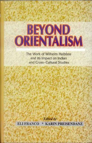 9788120831100: Beyond Orientalism: The Work of Wilhelm Halbfass and its Impact on Indian and Cross-Cultural Studies