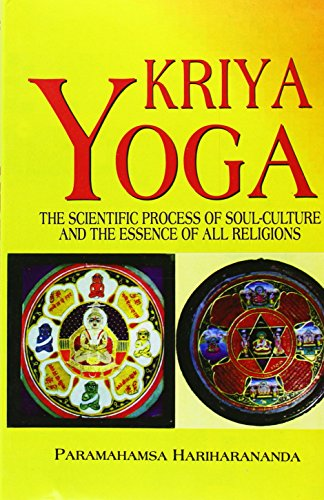 9788120831414: Kriya Yoga: The Scientific Process of Soul Culture and the Essence of All Religions