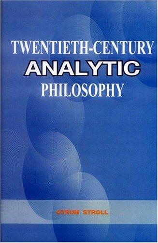 Twentieth Century Analytic Philosophy: Avrum Stroll