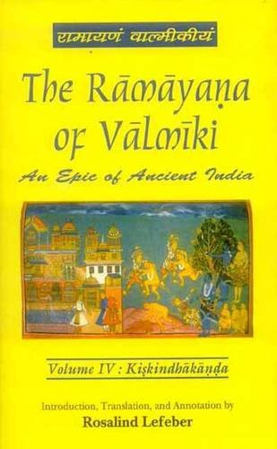The Ramayana of Valmiki: An Epic of Ancient India (Volume 4: Kiskindhakanda): Rosalind Lefeber (...
