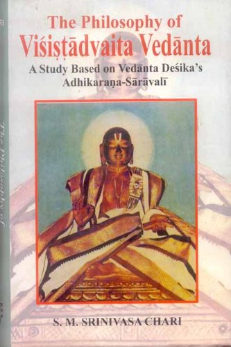 Philosophy of Visistadvaita Vedanta : A Study: S M Srinivasa