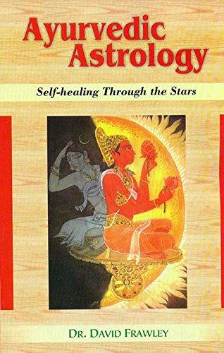 9788120832121: Ayurvedic Astrology: Self Healing Through the Stars